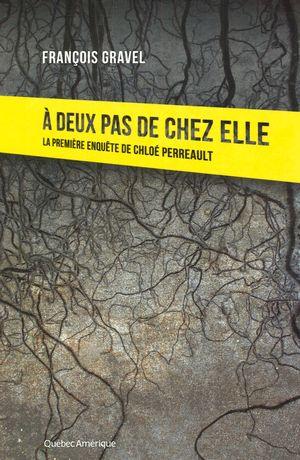 Francois Gravel - A Deux Pas De Chez Elle